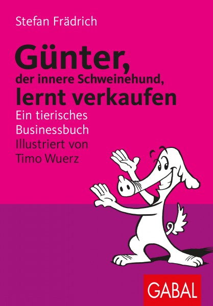 Günter, der innere Schweinehund, lernt verkaufen