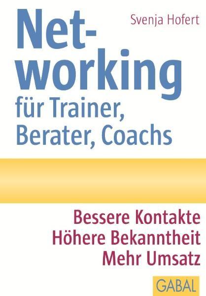 Networking für Trainer, Berater, Coachs